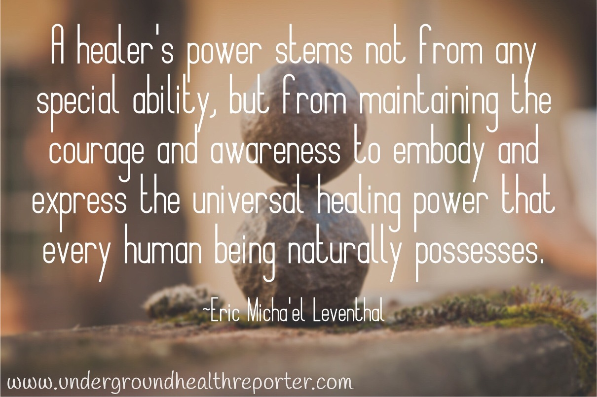 "Eric Micha'el Leventhal quote about a ""healer's power"""